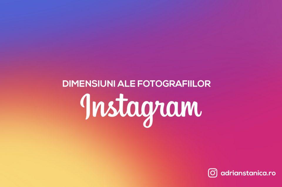 Dimensiuni ale fotografiilor pe instagram